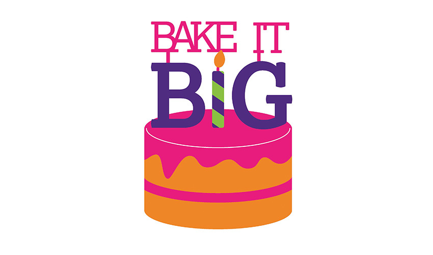 Bake it Big, bake an impact!